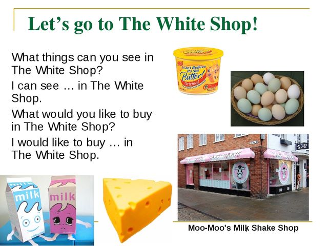 Let's go to The White Shop! What things can you see in The White Shop? I can...