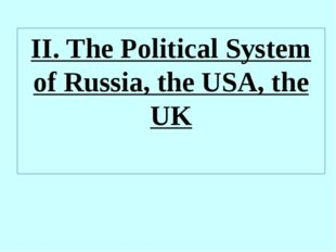 II. The Political System of Russia, the USA, the UK