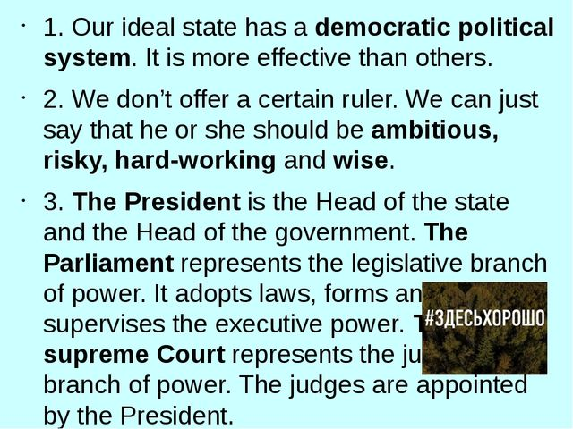1.	Our ideal state has a democratic political system. It is more effective th...