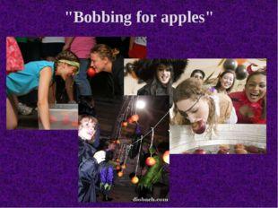 """Bobbing for apples"""