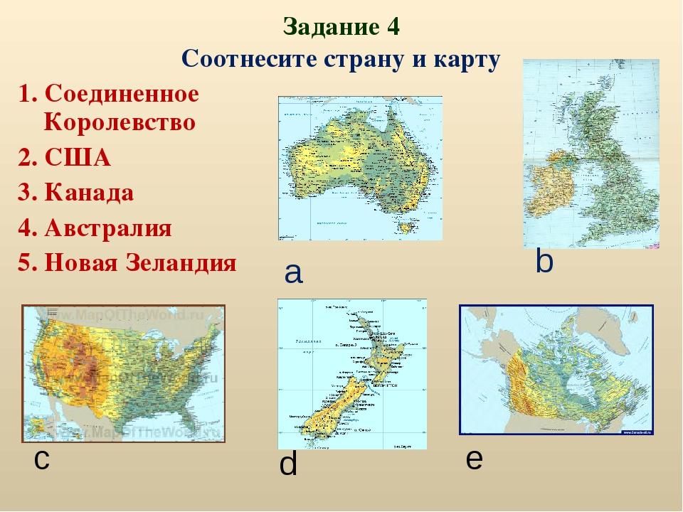 Задание 4 Соотнесите страну и карту 1. Соединенное Королевство 2. США 3. Кана...