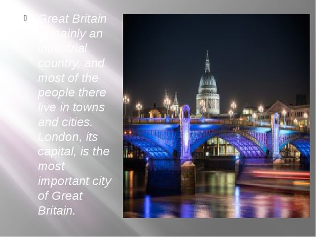 Great Britain is mainly an industrial country, and most of the people there l...