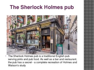 The Sherlock Holmes pub The Sherlock Holmes pub is a traditional English pub
