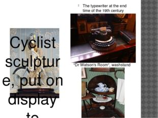 The typewriter at the end time of the 19th century Cyclist sculpture, put on