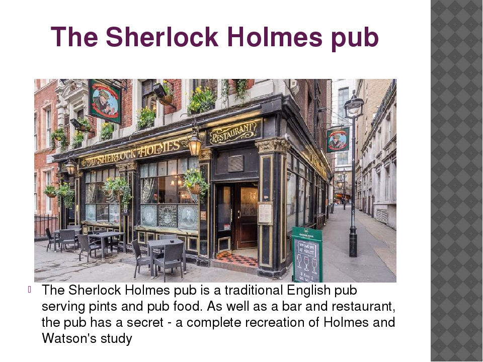 The Sherlock Holmes pub The Sherlock Holmes pub is a traditional English pub...