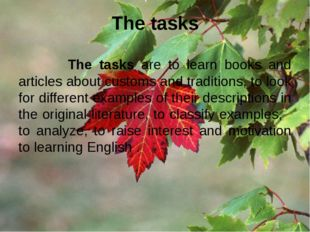 The tasks The tasks are to learn books and articles about customs and traditi