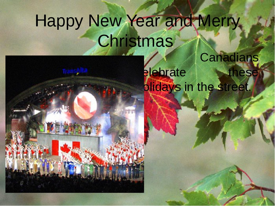 Happy New Year and Merry Christmas Canadians celebrate these holidays in the...