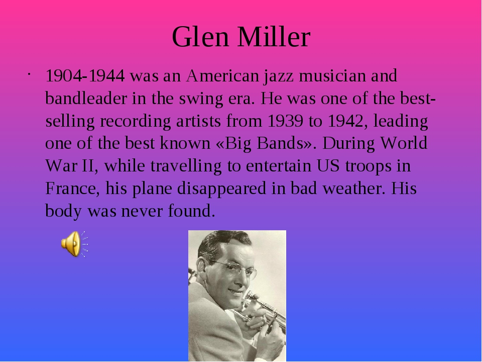 Glen Miller 1904-1944 was an American jazz musician and bandleader in the swi...