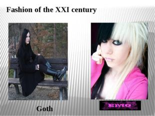 Fashion of the XXI century Goth