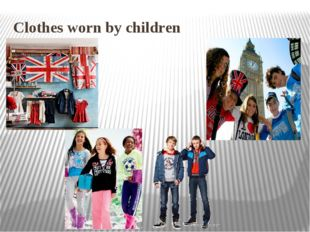 Clothes worn by children