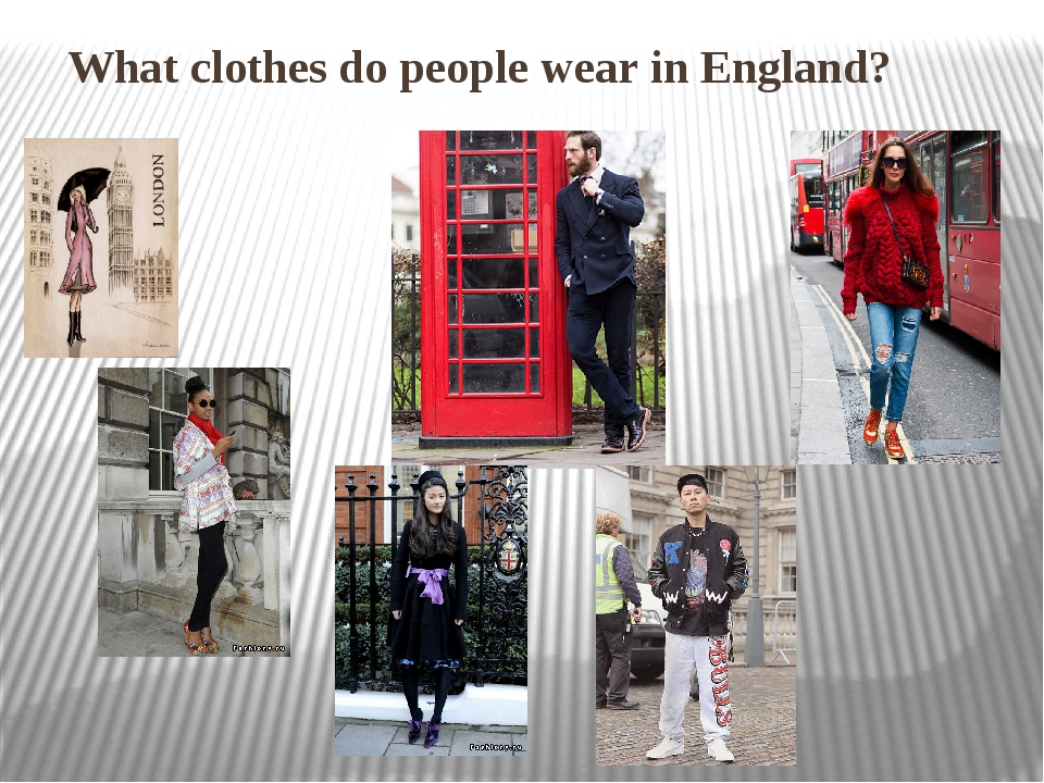 What clothes do people wear in England?