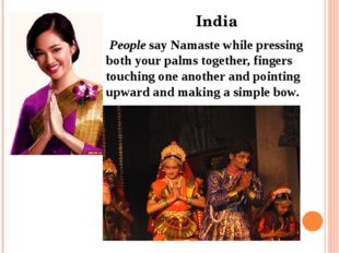 India People say Namaste while pressing both your palms together, fingers to