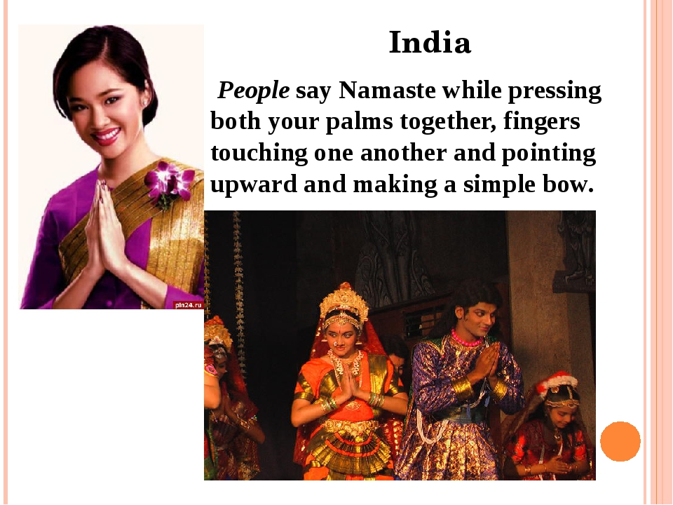 India People say Namaste while pressing both your palms together, fingers to...
