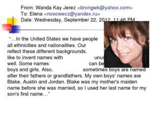 From: Wanda Kay Jerez  To: Elena  Date: Wednesday, September 22, 2012, 11:46