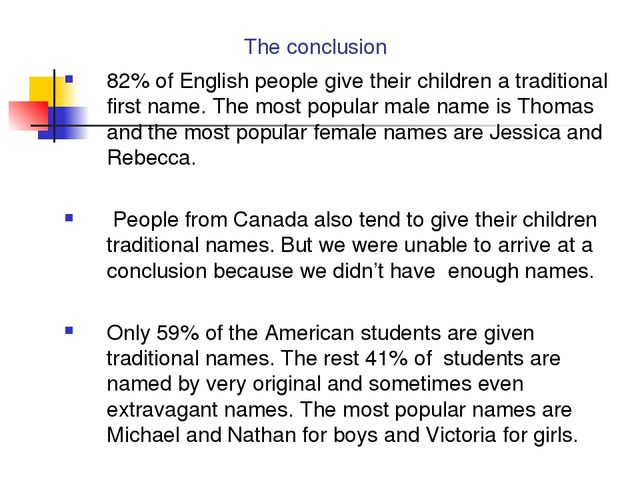 The conclusion 82% of English people give their children a traditional first...