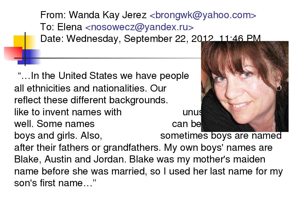 From: Wanda Kay Jerez  To: Elena  Date: Wednesday, September 22, 2012, 11:46...