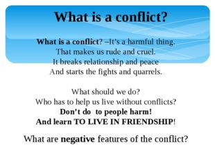 What is a conflict? What is a conflict? –It's a harmful thing. That makes us