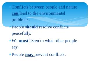 Conflicts between people and nature can lead to the environmental problems. P