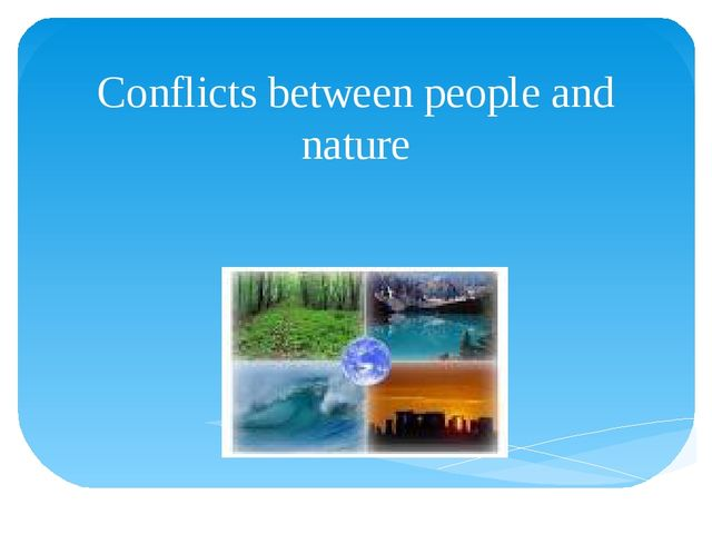Conflicts between people and nature
