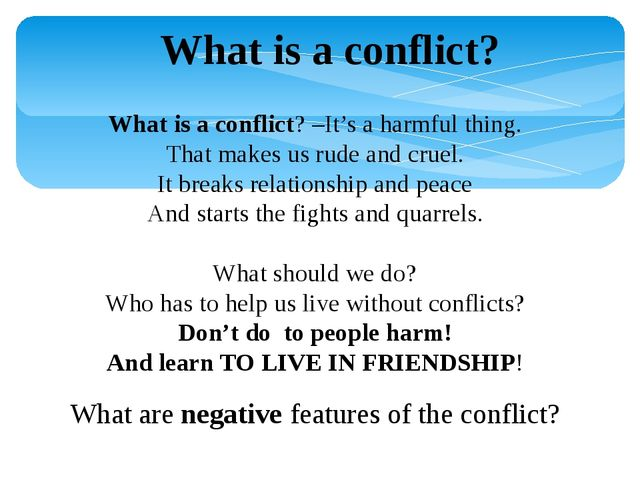 What is a conflict? What is a conflict? –It's a harmful thing. That makes us...