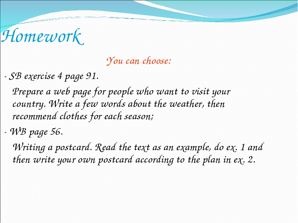 Homework 	You can choose: - SB exercise 4 page 91. 	Prepare a web page for pe...