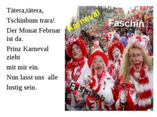 Karneval Fasching Fastnacht Tätera,tätera, Tschinbum trara! Der Monat Februar