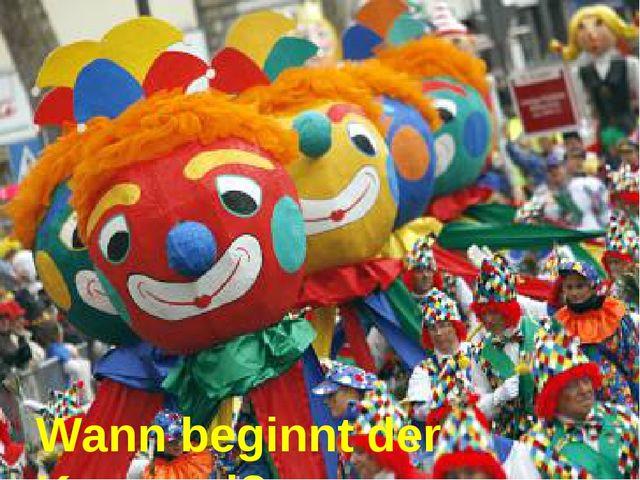 Wann beginnt der Karneval?
