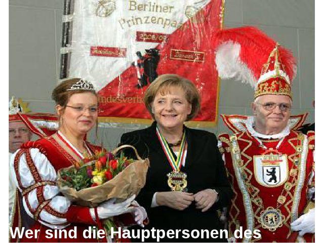 Wer sind die Hauptpersonen des Karnevals?