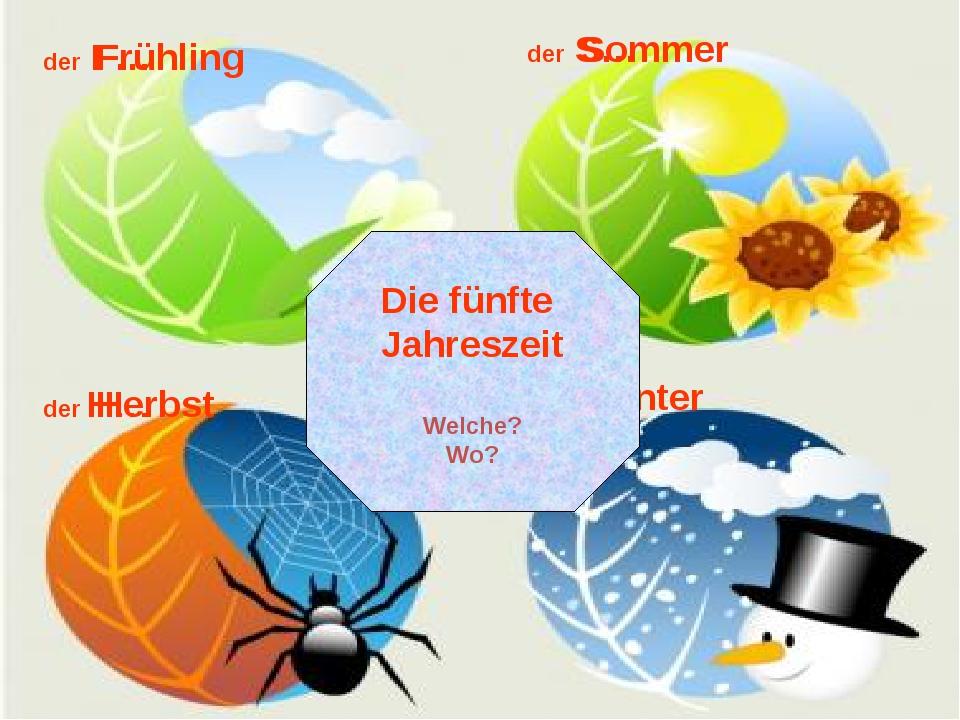 der F… der S… der H… der W… Frühling Sommer Herbst Winter Die fünfte Jahresze...
