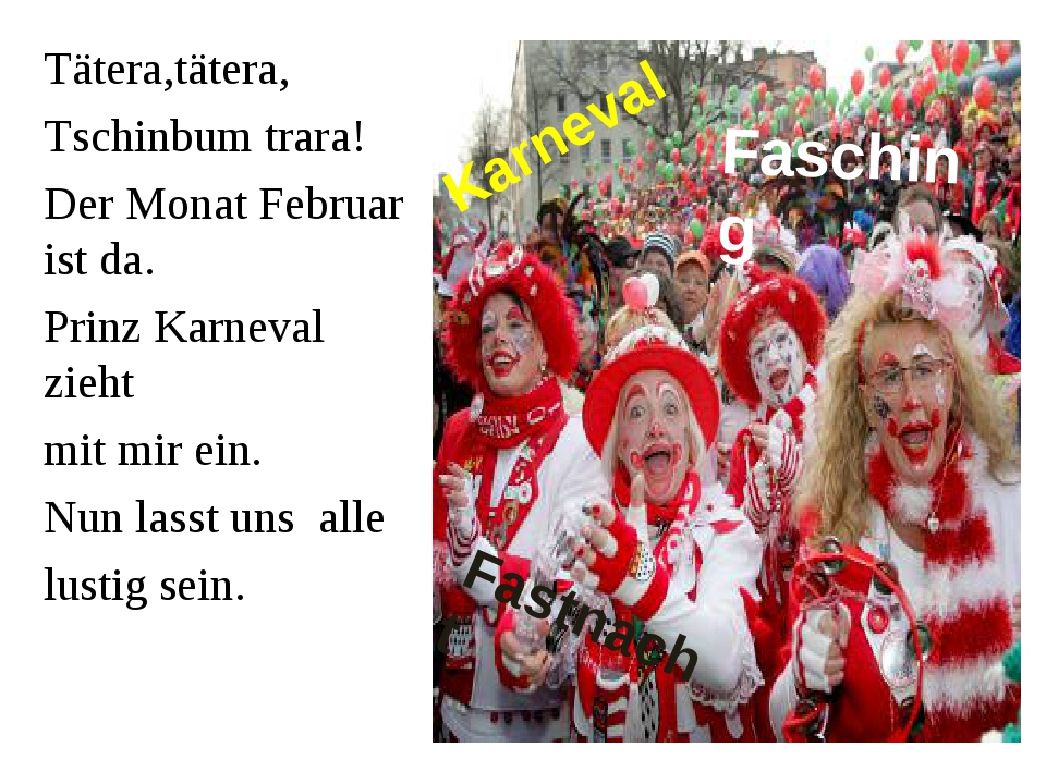 Karneval Fasching Fastnacht Tätera,tätera, Tschinbum trara! Der Monat Februar...