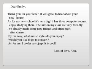 Dear Emily,    Thank you for your letter. It was great to hear about your ne