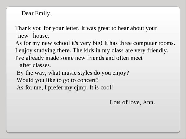 Dear Emily,    Thank you for your letter. It was great to hear about your ne...