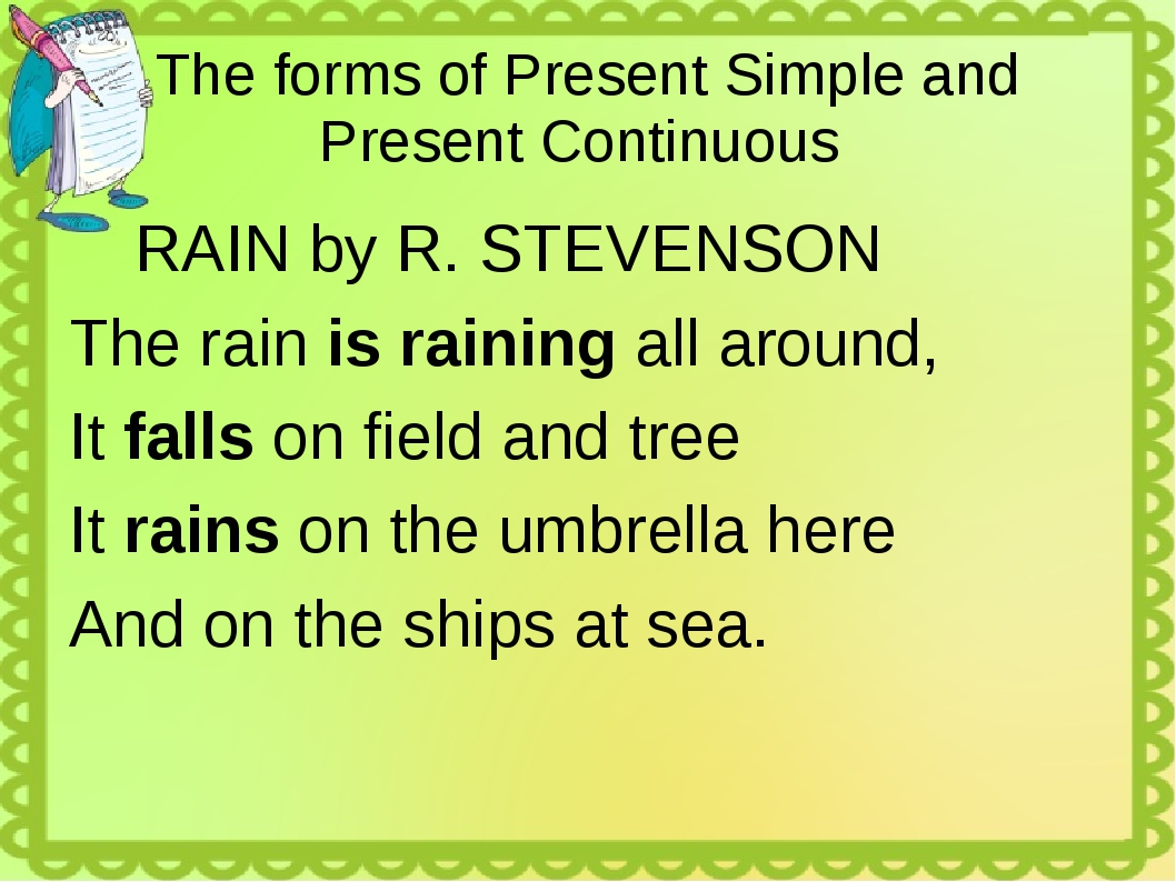 The forms of Present Simple and Present Continuous RAIN by R. STEVENSON The r...