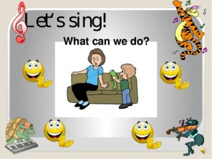 Let's sing! What can we do?
