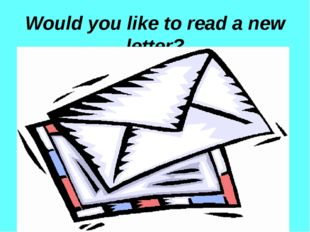 Would you like to read a new letter?