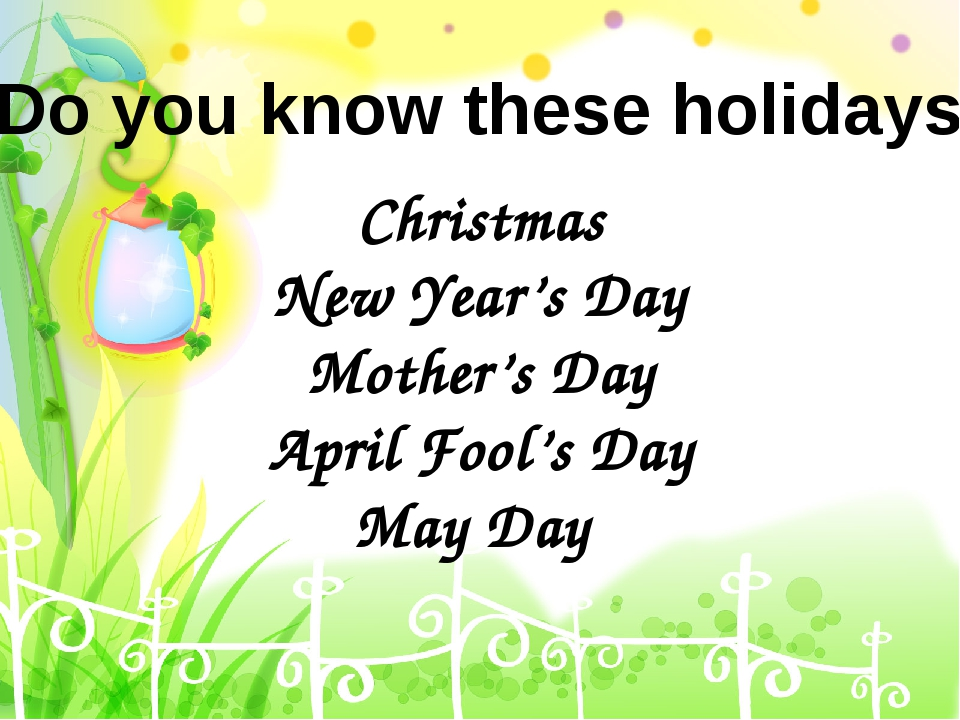 Christmas New Year's Day Mother's Day April Fool's Day May Day Do you know th...