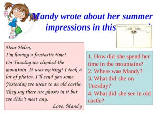 Mandy wrote about her summer impressions in this postcard. Dear Helen, I'm ha