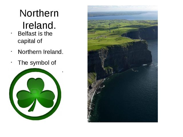 Northern Ireland. Belfast is the capital of Northern Ireland. The symbol of N...