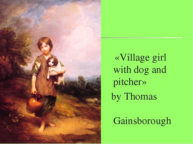«Village girl with dog and pitcher» by Thomas Gainsborough