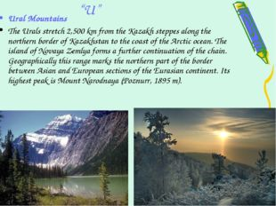 """U"" Ural Mountains The Urals stretch 2,500 km from the Kazakh steppes along t"