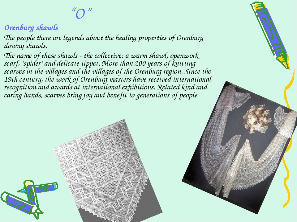 """O"" Orenburg shawls The people there are legends about the healing properties..."