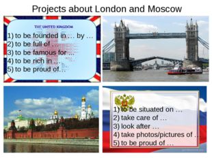 Projects about London and Moscow to be founded in … by … to be full of … to b