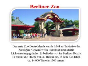 Berliner Zoo Der erste Zoo Deutschlands wurde 1844 auf Initiative der Zoologe
