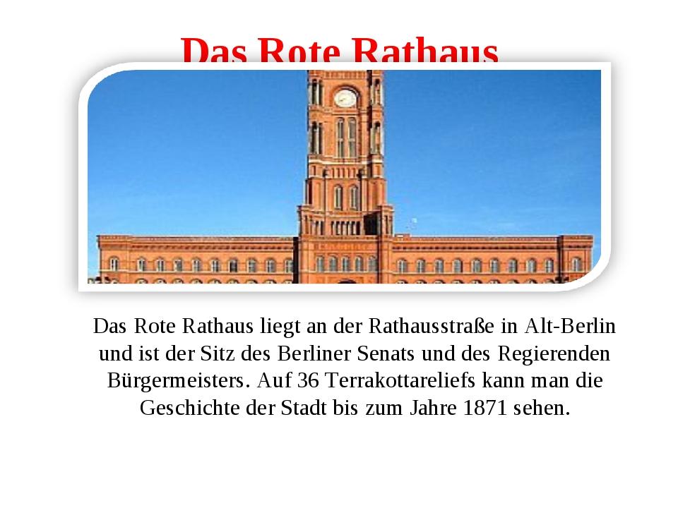 Das Rote Rathaus Das Rote Rathaus liegt an der Rathausstraße in Alt-Berlin un...