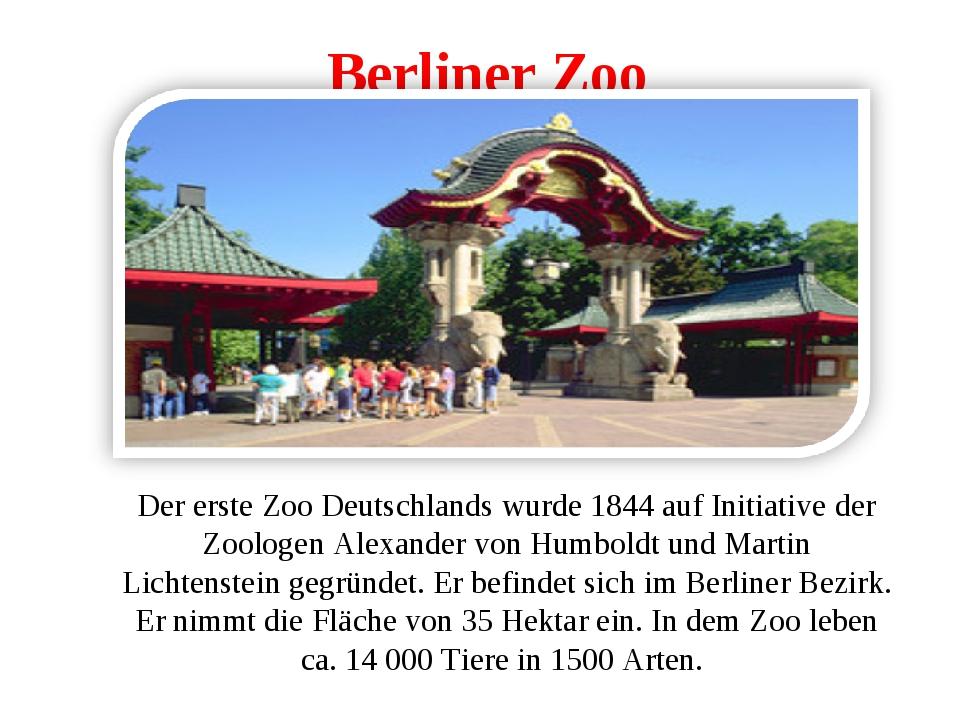 Berliner Zoo Der erste Zoo Deutschlands wurde 1844 auf Initiative der Zoologe...