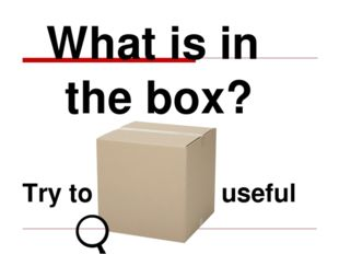 What is in the box? Try to find smth useful