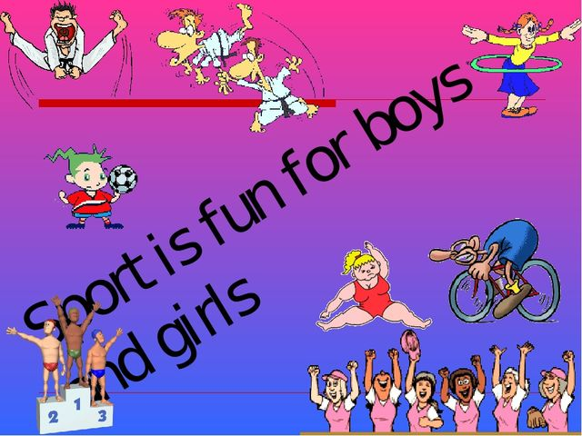 Sport is fun for boys and girls