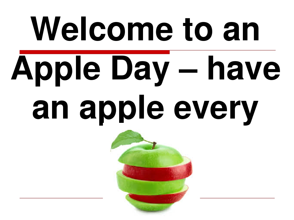 Welcome to an Apple Day – have an apple every day!