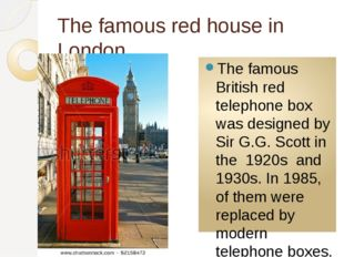 The famous red house in London. The famous British red telephone box was desi