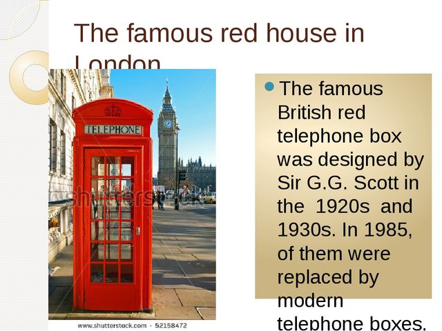 The famous red house in London. The famous British red telephone box was desi...